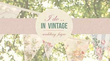 Vintage Wedding Fayres – Autumn 2014
